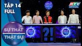Sự Thật Thật Sự Tập 14 : Trần Anh Huy, Cao Xuân Tài, Samuel An, Hạo Đông