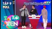 Tôi Tuổi Teen Tập 09 : Gil Lê và Phát La kể về tuổi thơ dữ dội