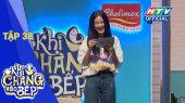 Khi Chàng Vào Bếp Mùa 2 Tập 38 : Liêu Hà Trinh, Isan phối hợp trổ tài nấu nướng
