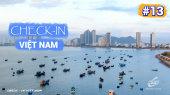 Việt Nam - Điểm đến hôm nay Tập 13 :  Check-In Thành Phố Biển Nha Trang
