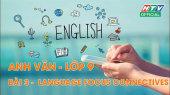 Kết Nối Giờ Thứ 6 - Môn Tiếng Anh Lớp 9 Bài 03 : Language Focus connectives