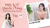 Phụ Nữ Quyền Năng 3 Tập 24 : Diễn viên Đào Vân Anh