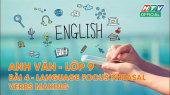 Kết Nối Giờ Thứ 6 - Môn Tiếng Anh Lớp 9 Bài 04 : Language Focus Phrasal Verbs Making