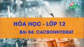 Kết Nối Giờ Thứ 6 - Môn Hóa Lớp 12 Bài 04 : Cacbonhydrat