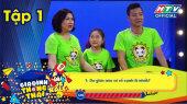 Gia Đình Thông Thái Tập 01 : Gia đình MC Hồng Phúc gặp gia đình thần tượng - cầu thủ Hồng Sơn