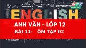 Kết Nối Giờ Thứ 6 - Môn Tiếng Anh Lớp 12 Bài 11 :  Ôn tập 2
