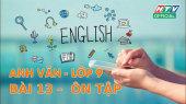 Kết Nối Giờ Thứ 6 - Môn Tiếng Anh Lớp 9 Bài 13 : Ôn tập