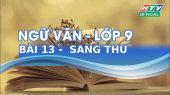 Kết Nối Giờ Thứ 6 - Môn Văn Lớp 9 Bài 13 : Sang Thu