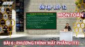 Ôn Tập Lớp 12 - Môn Toán Bài 06 : Phương trình mặt phẳng (tiếp theo)