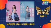 Giải Mã Kỳ Tài - Mùa 2 Tập 01 : Châu Bùi - Ai cũng có khí chất đặc biệt