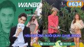 Chương Trình WANBO SAVE & SHARE Tập 634 : Hậu Trường Buổi Quay Game Show