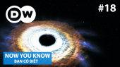 Bạn Có Biết Tập 18 : How big can black holes get?