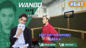 Chương Trình WANBO SAVE & SHARE Tập 641 : Học hát với Wanbo - Phần 4