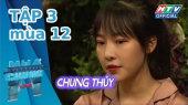Ngôi Nhà Chung Mùa 12 Tập 03 : Em không như ai kia
