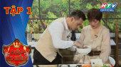 Bếp Chiến Tập 01 : Cặp đôi SIÊU LẦY Pông Chuẩn - Tùng Min bóc phốt nhau lầy lội