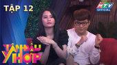 Tâm Đầu Ý Hợp Tập 12 : Hai youtuber triệu view Thanh Trần - Vannie cùng nhau đọ chồng