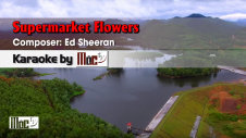Supermarket Flowers - Ed Sheeran