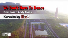 We Don't Have To Dance - Andy Black