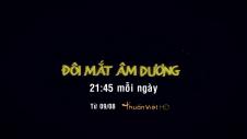 Trailer TV Đôi Mắt Âm Dương