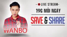 LIVESTREAM: WANBO - SAVE AND SHARE