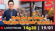 """LIVESTREAM: Khám phá con đường """"Quà Xuân Handmade"""""""