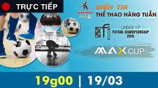 Trực tiếp: Talkshow Bình luận trận đấu giải bóng đá Futsal U17 2019