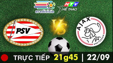 Trực tiếp:  PSV vs AJAX AMSTERDAM