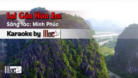 Xem Video Clip Karaoke Lại Gần Hôn Em - Ngọc Lan HD Online.