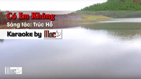 Xem Video Clip Karaoke Có Em Không - Thanh Trúc HD Online.