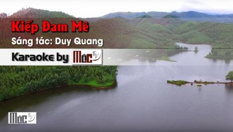 Xem Video Clip Karaoke Kiếp Đam Mê - Duy Quang HD Online.