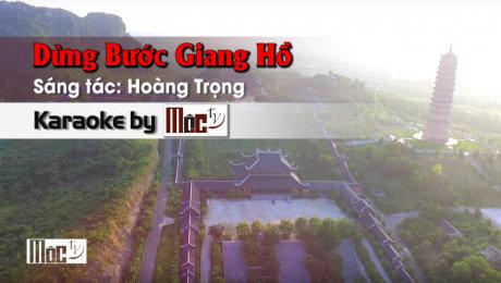 Xem Video Clip Karaoke Dừng Bước Giang Hồ - Kiều Nga HD Online.