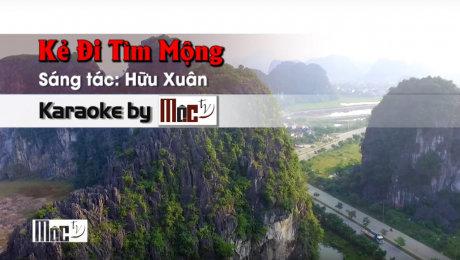 Xem Video Clip Karaoke Kẻ Đi Tìm Mộng - Gia Huy HD Online.