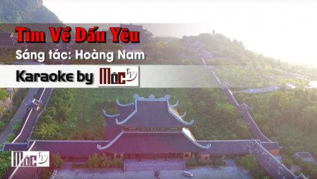 Xem Video Clip Karaoke Tìm Về Dấu Yêu - Hoàng Nam HD Online.