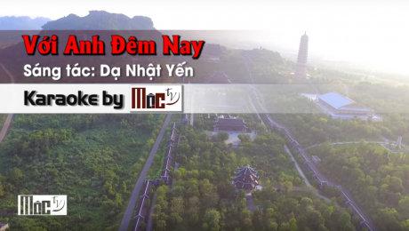 Xem Video Clip Karaoke Với Anh Đêm Nay - Dạ Nhật Yến HD Online.
