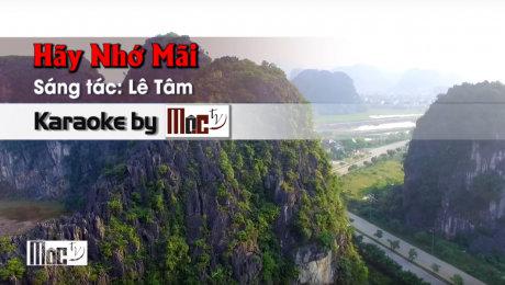 Xem Video Clip Karaoke Hãy Nhớ Mãi - Lê Tâm HD Online.