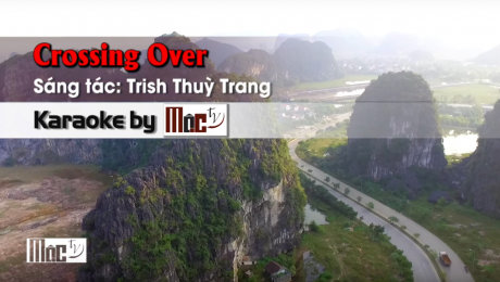 Xem Video Clip Karaoke Crossing Over - Trish Thúy Trang HD Online.