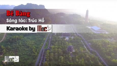 Xem Video Clip Karaoke Bẻ Bàng - Diệp Thanh Thanh HD Online.