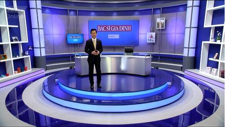 Xem Show Sức Khỏe Bác Sĩ Gia Đình HD Online.