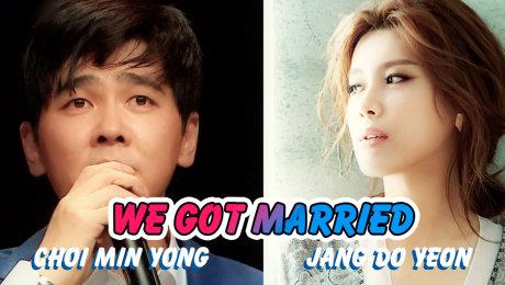 Xem Show Chương Trình Thực Tế We Got Married Jang Do Yeon & Choi Min Yong HD Online.