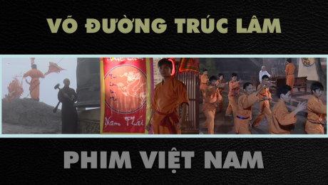 Xem Phim Hành Động  Tình Cảm Võ Đường Trúc Lâm HD Online.