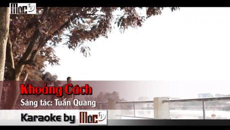 Xem Video Clip Karaoke Khoảng Cách - Tuấn Quang Official HD Online.