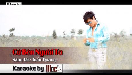 Xem Video Clip Karaoke Cứ Bên Người Ta - Tuấn Quang Official HD Online.