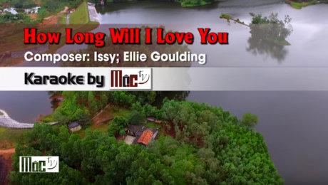 Xem Video Clip Karaoke How Long Will I Love You - Ellie Goulding HD Online.