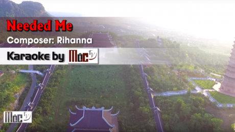 Xem Video Clip Karaoke Needed Me - Rihanna HD Online.