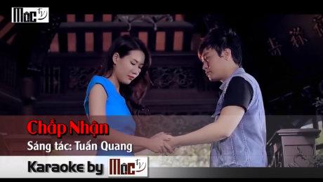 Xem Video Clip Karaoke Chấp Nhận - Tuấn Quang Official HD Online.