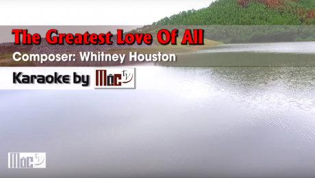 Xem Video Clip Karaoke The Greatest Love Of All - Whitney Houston HD Online.
