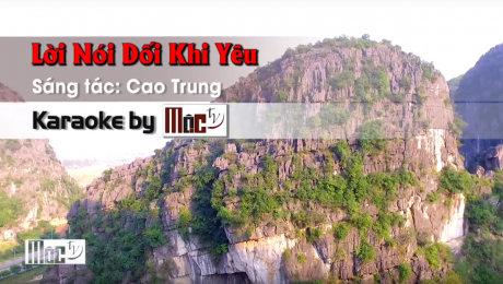 Xem Video Clip Karaoke Lời Nói Dối Khi Yêu - Cao Trung HD Online.
