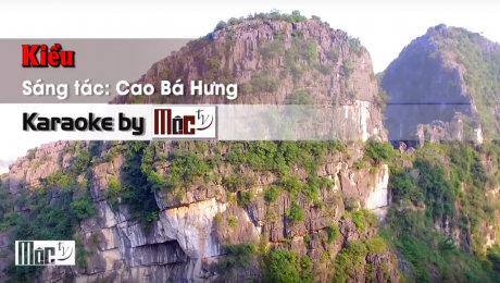 Xem Video Clip Karaoke Kiều - Cao Bá Hưng HD Online.