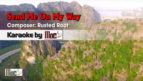 Xem Video Clip Karaoke Send Me On My Way - Rusted Root HD Online.