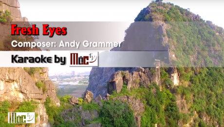 Xem Video Clip Karaoke Fresh Eyes - Andy Grammer HD Online.